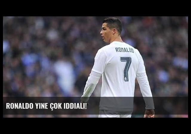 Ronaldo yine çok iddialı!