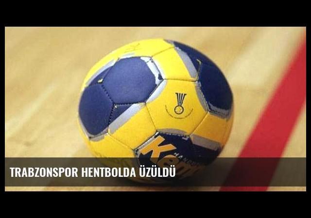 Trabzonspor hentbolda üzüldü