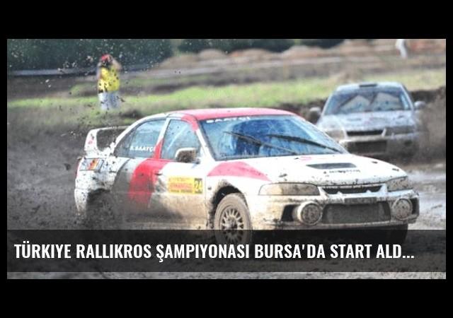 Türkiye Rallikros Şampiyonası Bursa'da Start Aldı