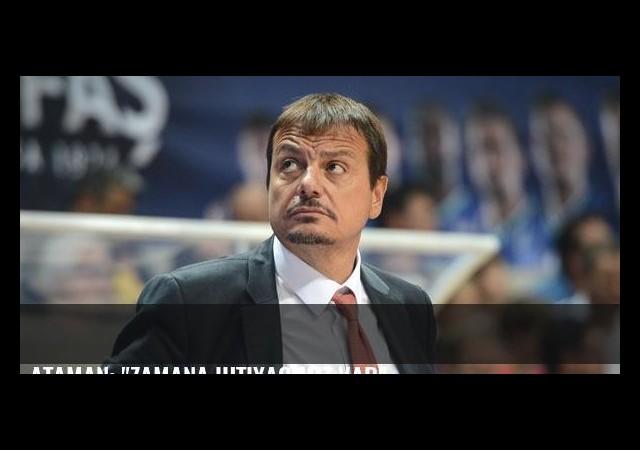 Ataman: 'Zamana ihtiyacımız var'