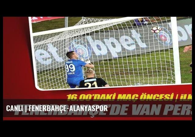CANLI | Fenerbahçe-Alanyaspor