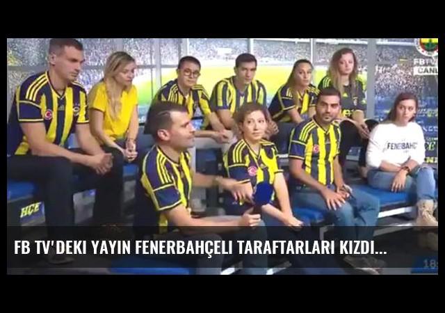FB TV'deki Yayın Fenerbahçeli Taraftarları Kızdırdı