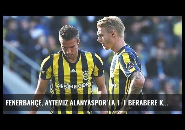 Fenerbahçe, Aytemiz Alanyaspor'la 1-1 Berabere Kaldı