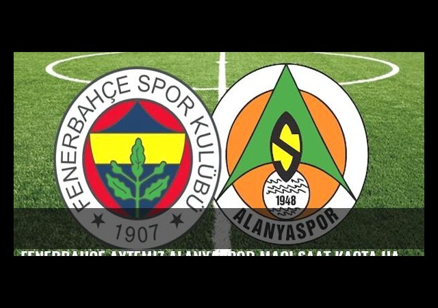 Fenerbahçe Aytemiz Alanyaspor maçı saat kaçta hangi kanalda?