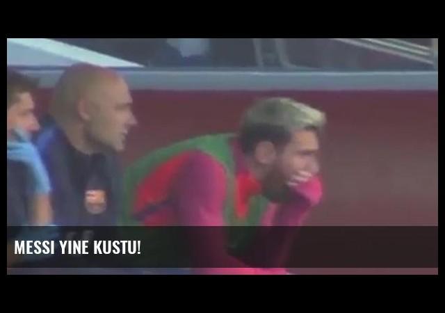 Messi yine kustu!