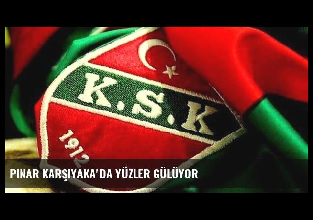 Pınar Karşıyaka'da yüzler gülüyor