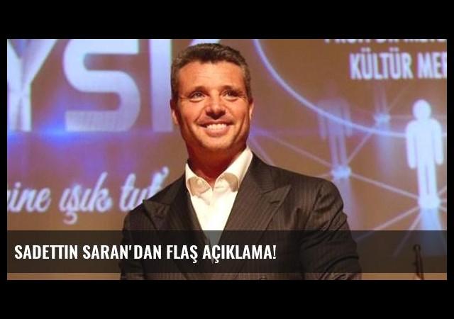 Sadettin Saran'dan flaş açıklama!
