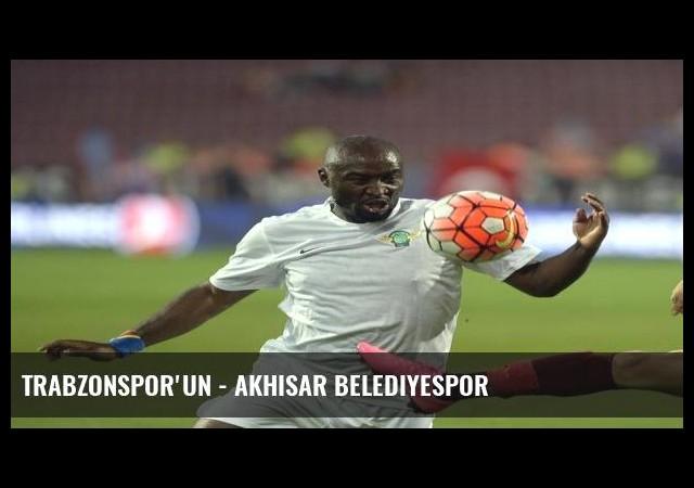 Trabzonspor'un - Akhisar Belediyespor