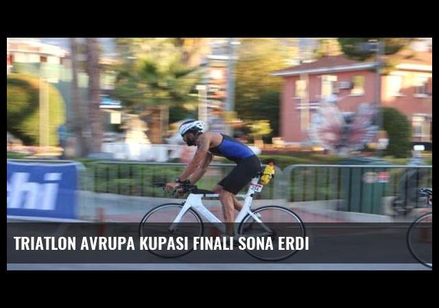 Triatlon Avrupa Kupası Finali sona erdi