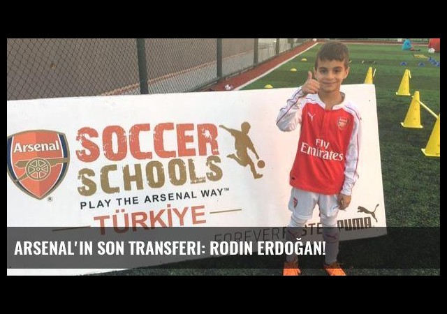 Arsenal'in son transferi: Rodin Erdoğan!
