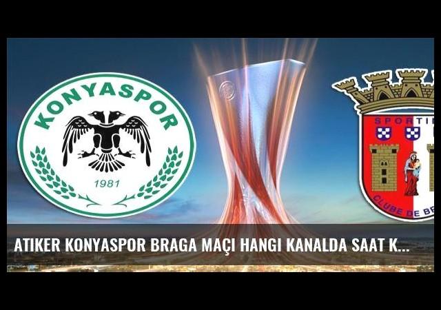 Atiker Konyaspor Braga maçı hangi kanalda saat kaçta şifreli mi?