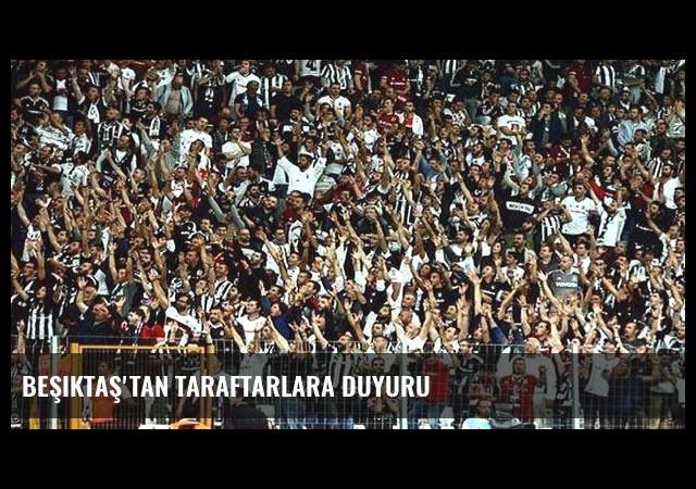 Beşiktaş'tan taraftarlara duyuru