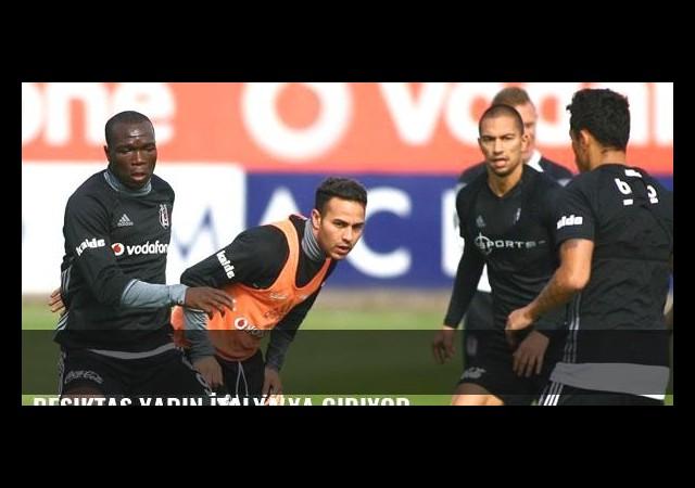 Beşiktaş yarın İtalya'ya gidiyor