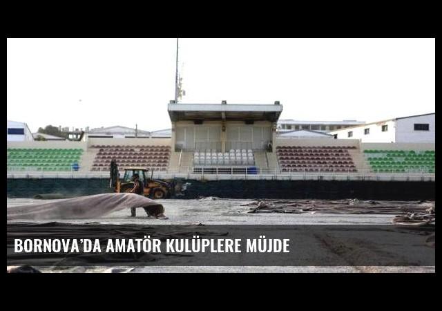 Bornova'da amatör kulüplere müjde