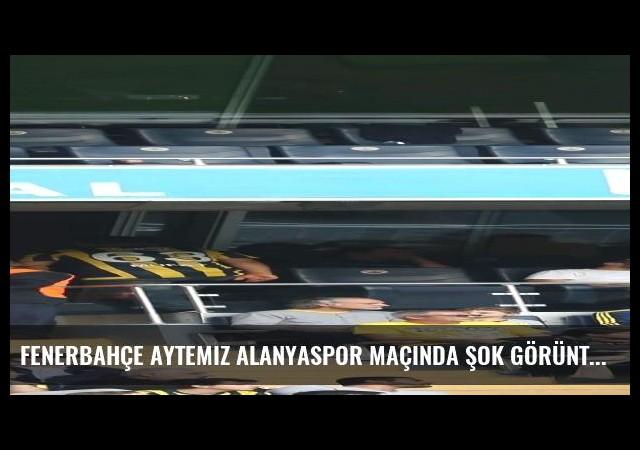 Fenerbahçe Aytemiz Alanyaspor maçında şok görüntü