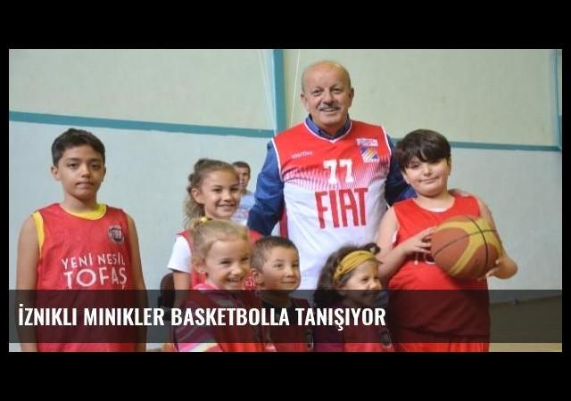 İznikli Minikler Basketbolla Tanışıyor