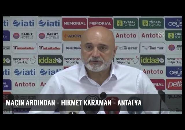 Maçın Ardından - Hikmet Karaman - Antalya