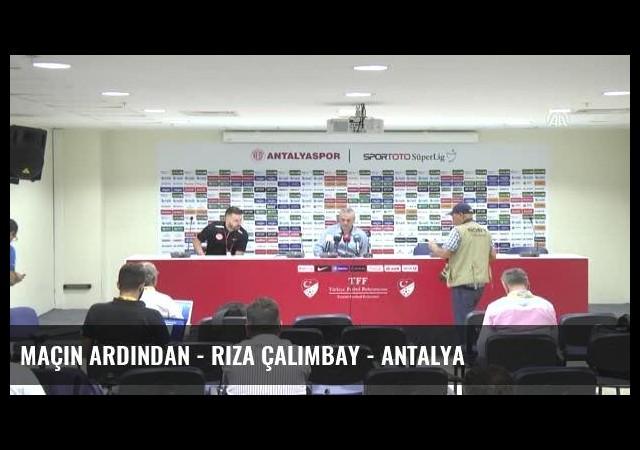 Maçın Ardından - Rıza Çalımbay - Antalya