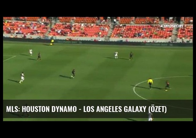 Mls: Houston Dynamo - Los Angeles Galaxy (Özet)