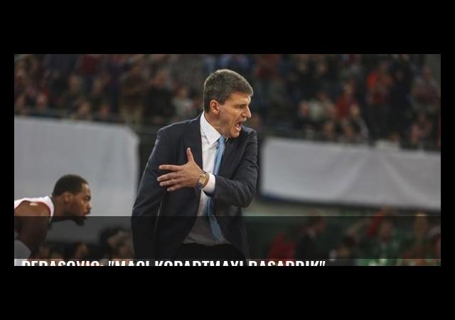 Perasovic: 'Maçı kopartmayı başardık'