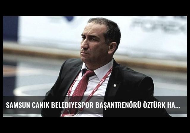 Samsun Canik Belediyespor Başantrenörü Öztürk Hayatını Kaybetti