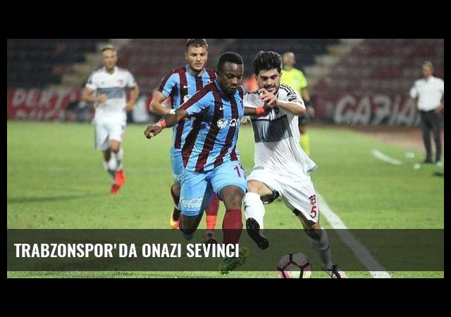 Trabzonspor'da Onazi sevinci