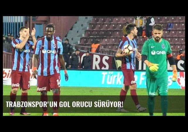 Trabzonspor'un gol orucu sürüyor!
