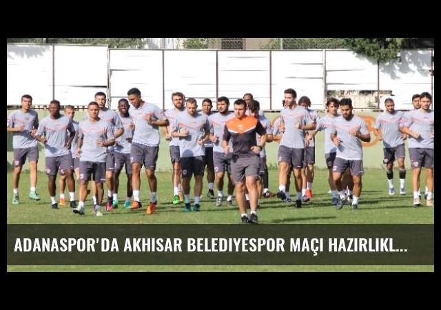Adanaspor'da Akhisar Belediyespor Maçı Hazırlıklar Sürüyor