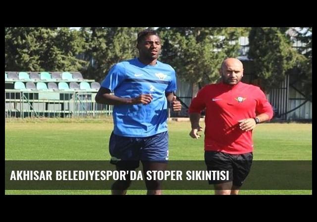 Akhisar Belediyespor'da stoper sıkıntısı