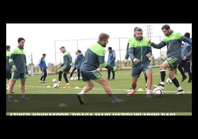 Atiker Konyaspor, Braga maçı hazırlıklarını başladı