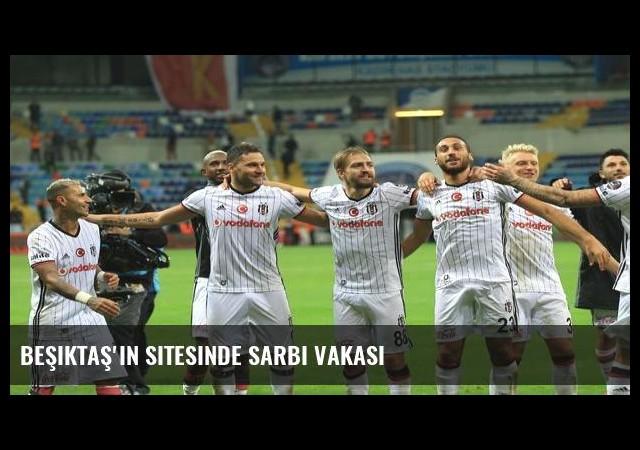 Beşiktaş'ın sitesinde Sarbi vakası