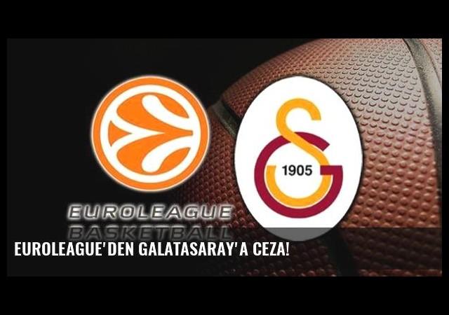 Euroleague'den Galatasaray'a ceza!
