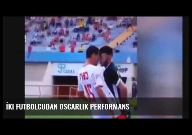 İki futbolcudan oscarlık performans