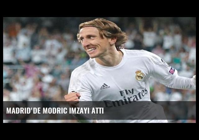 Madrid'de Modric imzayı attı