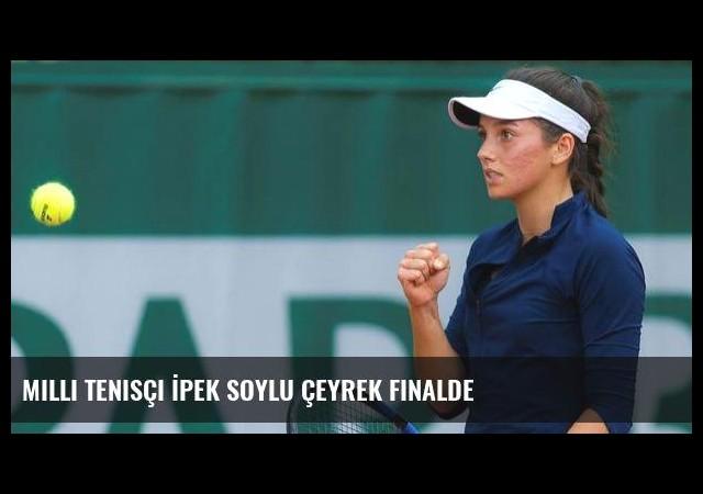Milli tenisçi İpek Soylu çeyrek finalde