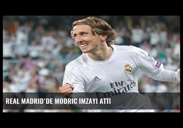 Real Madrid'de Modric imzayı attı