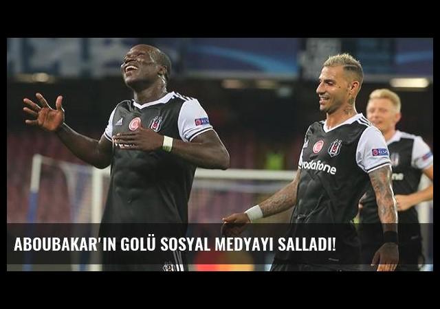 Aboubakar'ın golü sosyal medyayı salladı!