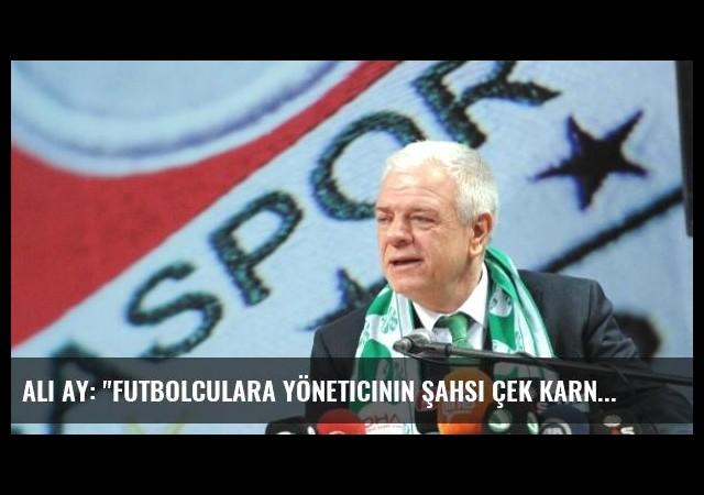 Ali Ay: 'Futbolculara Yöneticinin Şahsi Çek Karnesinden Ödeme Yaptık'