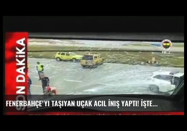Fenerbahçe'yi Taşıyan Uçak Acil İniş Yaptı! İşte İlk Görüntüler...