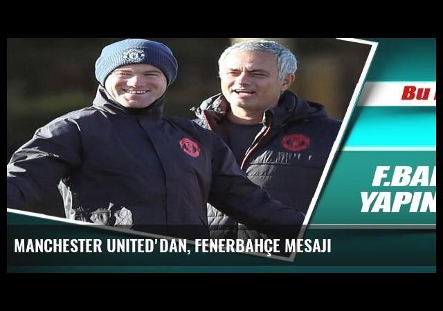 Manchester United'dan, Fenerbahçe mesajı