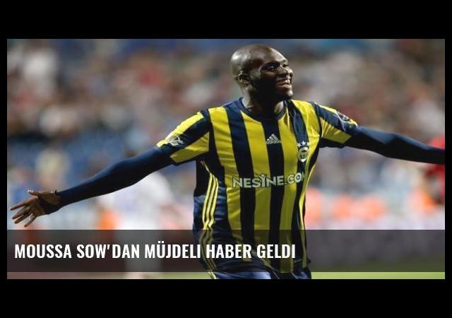 Moussa Sow'dan müjdeli haber geldi