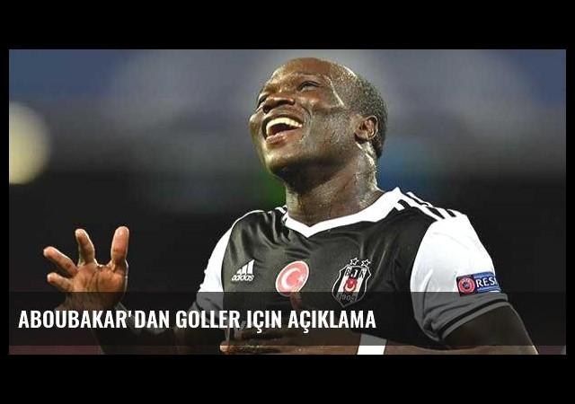 Aboubakar'dan goller için açıklama