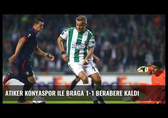 Atiker Konyaspor ile Braga 1-1 Berabere Kaldı