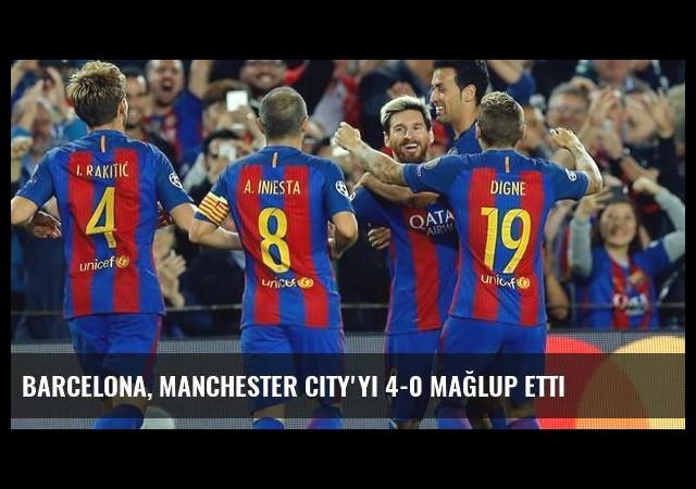 Barcelona, Manchester City'yi 4-0 Mağlup Etti