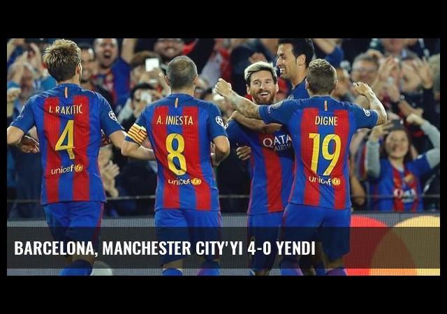 Barcelona, Manchester City'yi 4-0 Yendi