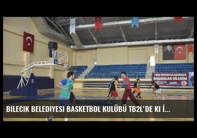 Bilecik Belediyesi Basketbol Kulübü Tb2l'de Ki İlk Maçının Hazırlıklarını Devam Ediyor