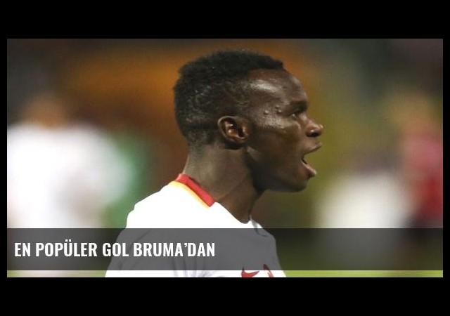 En popüler gol Bruma'dan