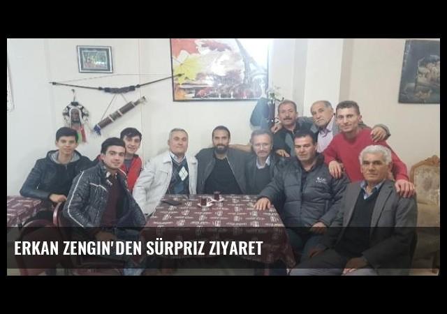 Erkan Zengin'den sürpriz ziyaret