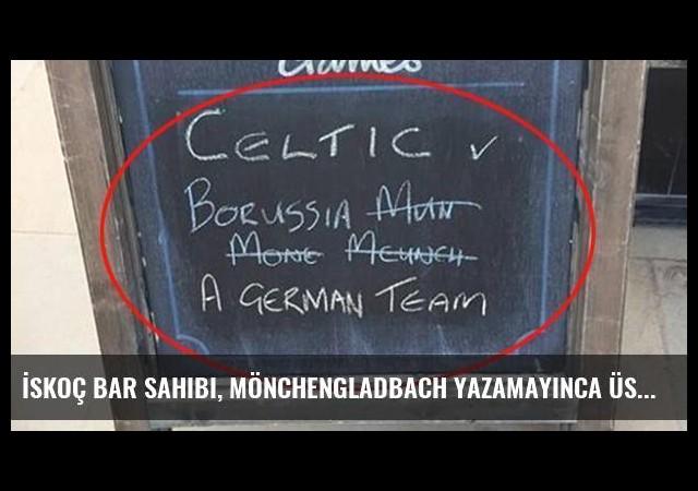 İskoç Bar Sahibi, Mönchengladbach Yazamayınca Üstünü Çizerek 'Bir Alman Takımı' Yazdı