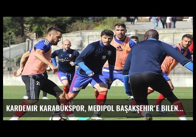 Kardemir Karabükspor, Medipol Başakşehir'e bileniyor